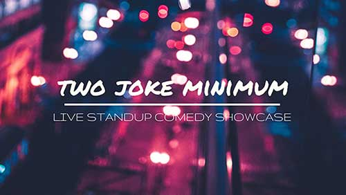 Two Joke Minimum - Orange County Standup Comedy Show